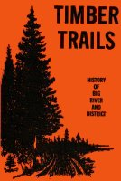 Timber Trails - History of Big River and Ditrict.